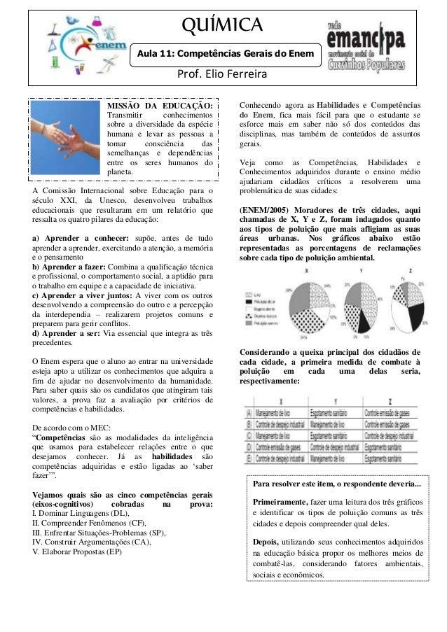ad  QUÍMICA  Aula 11: Competências Gerais do Enem  Prof. Elio Ferreira  MISSÃO DA EDUCAÇÃO:  Transmitir conhecimentos  sob...