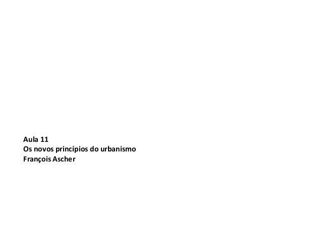 Aula 11Os novos princípios do urbanismoFrançois Ascher