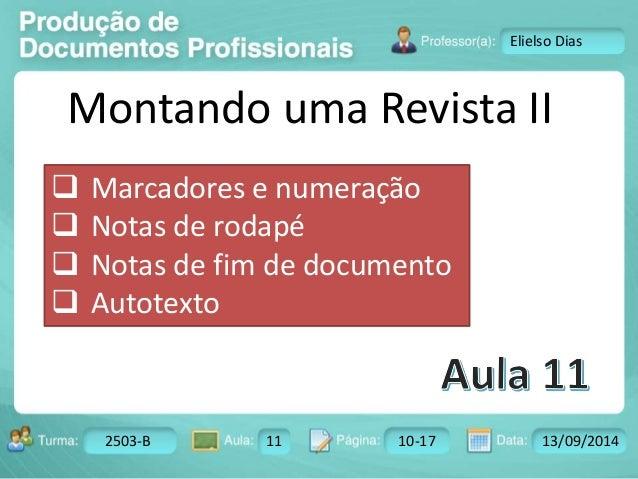 Turma: 2503-B Aula: 10 Pág: 10 a 17 Data: 18-jan-12  2503-B 11 10-17 13/09/2014  Instrutor: Ricardo Paladini Matos  Eliels...