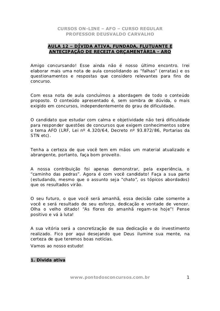 CURSOS ON-LINE – AFO – CURSO REGULAR              PROFESSOR DEUSVALDO CARVALHO       AULA 12 – DÍVIDA ATIVA, FUNDADA, FLUT...