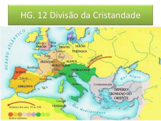 HG. 12 Divisão da Cristandade