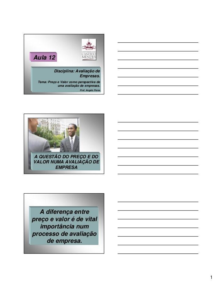 Aula 12            Disciplina: Avaliação de                          Empresas.  Tema: Preço e Valor como perspectiva de   ...