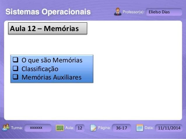 Turma: 2503-B Aula: 10 Pág: 10 a 17 Data: 18-jan-12  xxxxxx 12 36-17 11/11/2014  Instrutor: Ricardo Paladini Matos  Eliels...