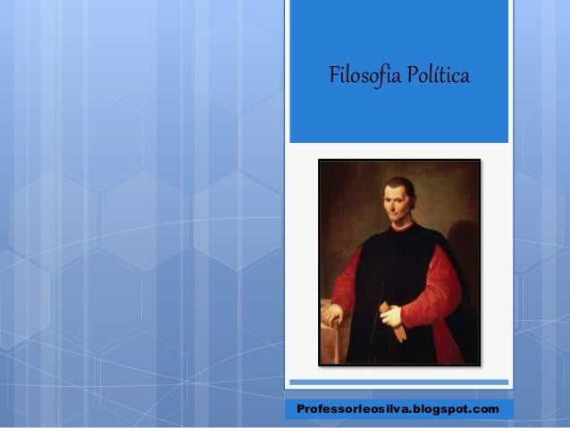 Filosofia Política Professorleosilva.blogspot.com