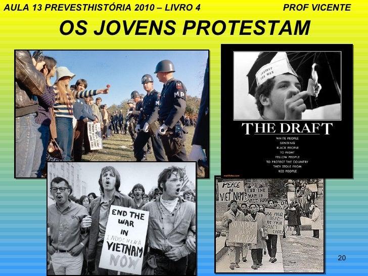 AULA 13 PREVESTHISTÓRIA 2010 – LIVRO 4   PROF VICENTE          OS JOVENS PROTESTAM                                        ...