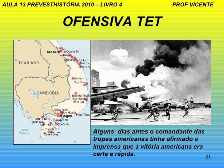 AULA 13 PREVESTHISTÓRIA 2010 – LIVRO 4                PROF VICENTE                   OFENSIVA TET                         ...