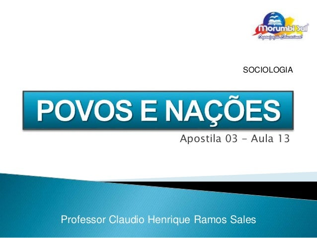 Apostila 03 - Aula 13 Professor Claudio Henrique Ramos Sales SOCIOLOGIA