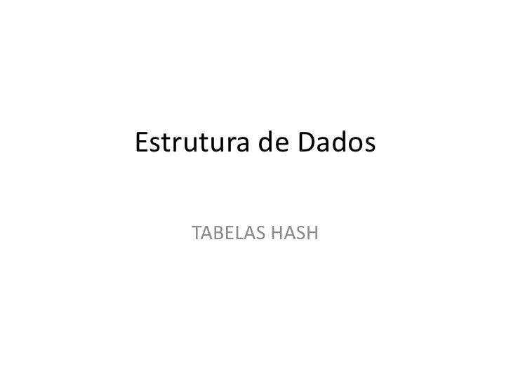 Estrutura de Dados    TABELAS HASH