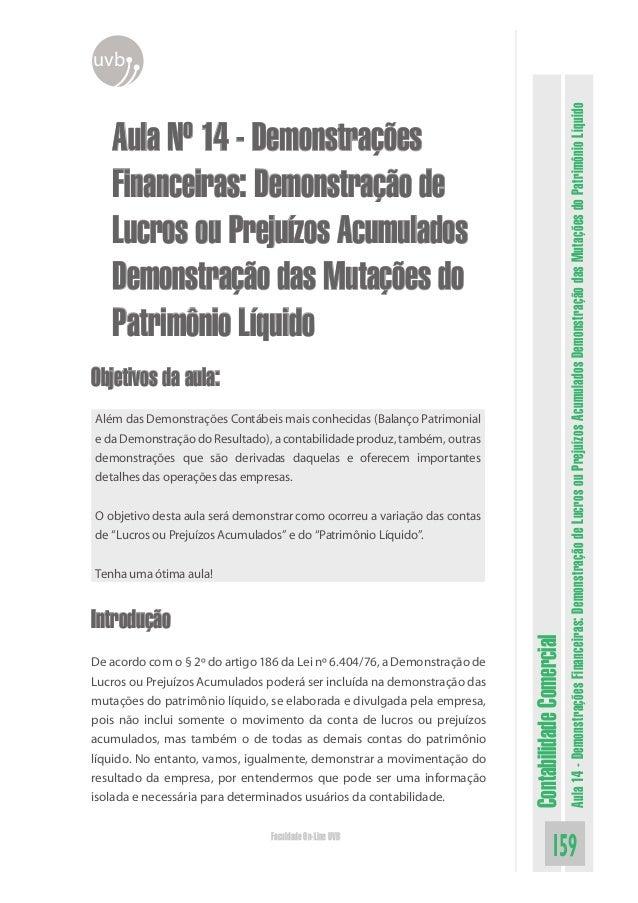 ContabilidadeComercialAula14-DemonstraçõesFinanceiras:DemonstraçãodeLucrosouPrejuízosAcumuladosDemonstraçãodasMutaçõesdoPa...