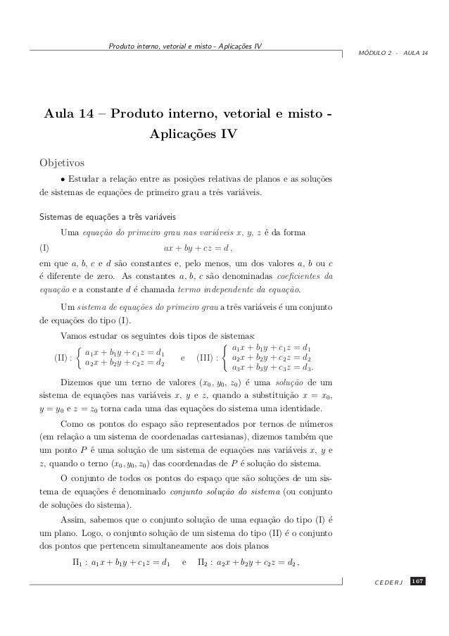 Produto interno, vetorial e misto - Aplica¸˜es IV co  ´ MODULO 2 - AULA 14  Aula 14 – Produto interno, vetorial e misto Ap...
