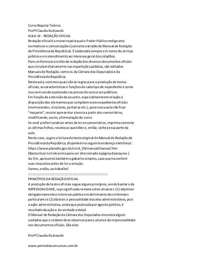 Curso Regular Teórico  Profª Claudia Kozlowski  AULA 14 - REDAÇÃO OFICIAL  Redação oficial é a maneira pela qual o Poder P...