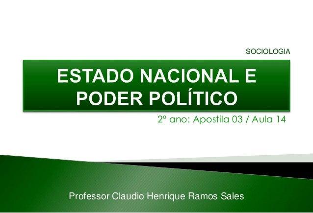 2º ano: Apostila 03 / Aula 14 Professor Claudio Henrique Ramos Sales SOCIOLOGIA