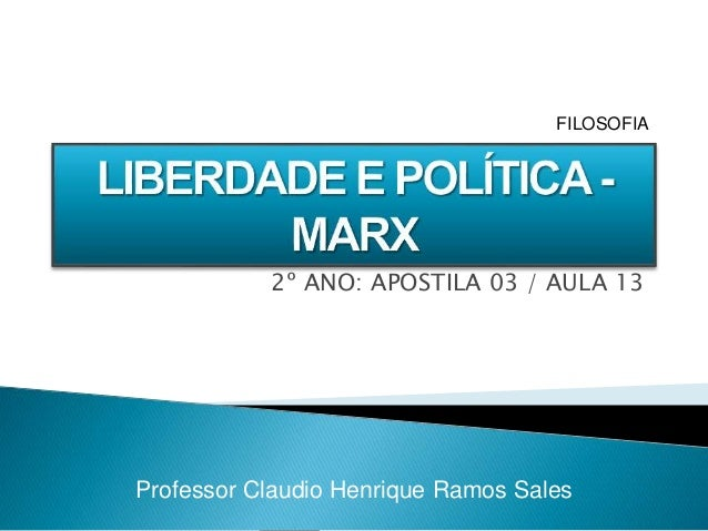 2º ANO: APOSTILA 03 / AULA 13 Professor Claudio Henrique Ramos Sales FILOSOFIA