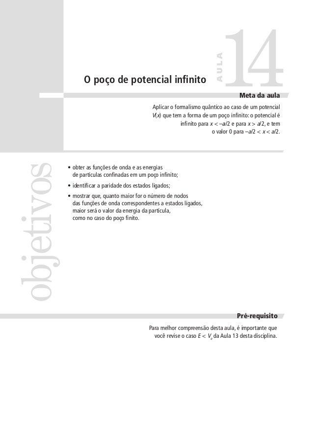 14  AULA  O poço de potencial infinito  Meta da aula  objetivos  Aplicar o formalismo quântico ao caso de um potencial V(x...