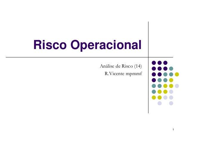 Risco Operacional          Análise de Risco (14)            R.Vicente mpmmf                                  1