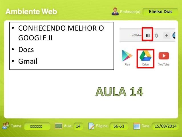 Turma: 2503-B Aula: 10 Pág: 10 a 17 Data: 18-jan-12  xxxxxx 14 56-61 15/09/2014  Instrutor: Ricardo Paladini Matos  Eliels...