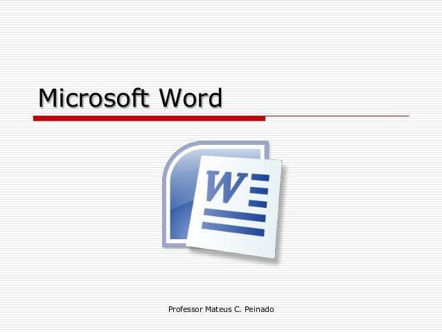 Microsoft Word         Professor Mateus C. Peinado