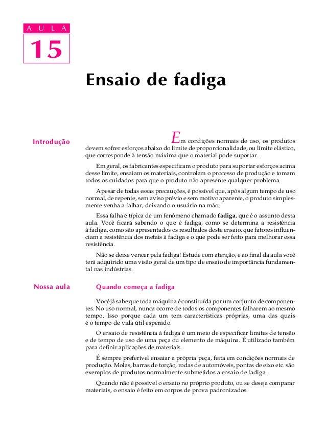 A UA U L A     L A    1515              Ensaio de fadiga Introdução                                   E  m condições norma...