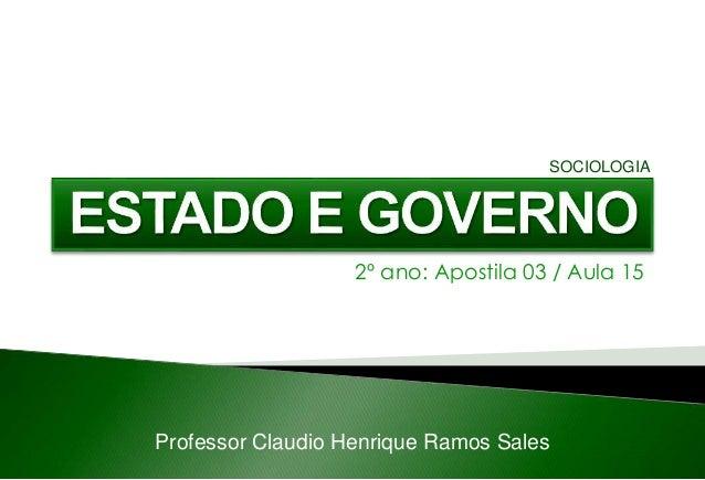 2º ano: Apostila 03 / Aula 15 Professor Claudio Henrique Ramos Sales SOCIOLOGIA