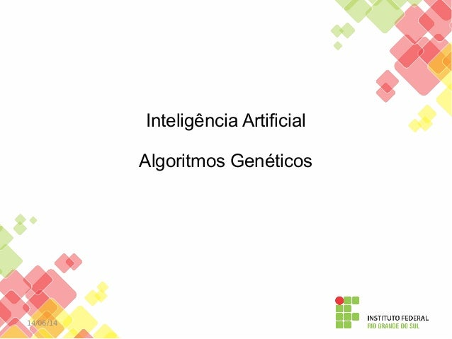 14/06/14  Inteligência Artificial  Algoritmos Genéticos