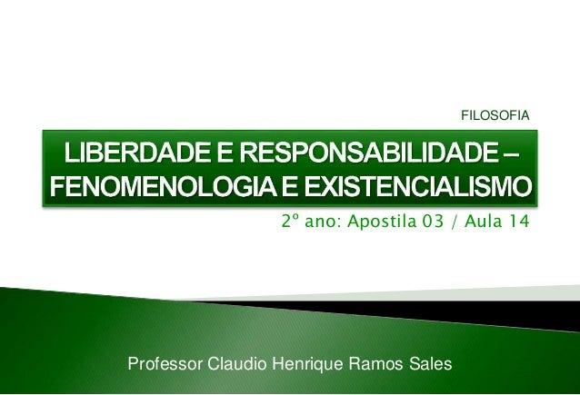 2º ano: Apostila 03 / Aula 14 Professor Claudio Henrique Ramos Sales FILOSOFIA