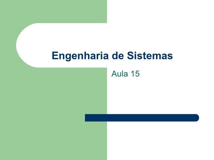 Engenharia de Sistemas Aula 15