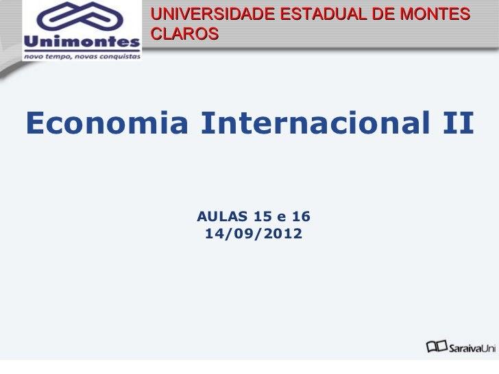 UNIVERSIDADE ESTADUAL DE MONTES      CLAROSEconomia Internacional II          AULAS 15 e 16           14/09/2012