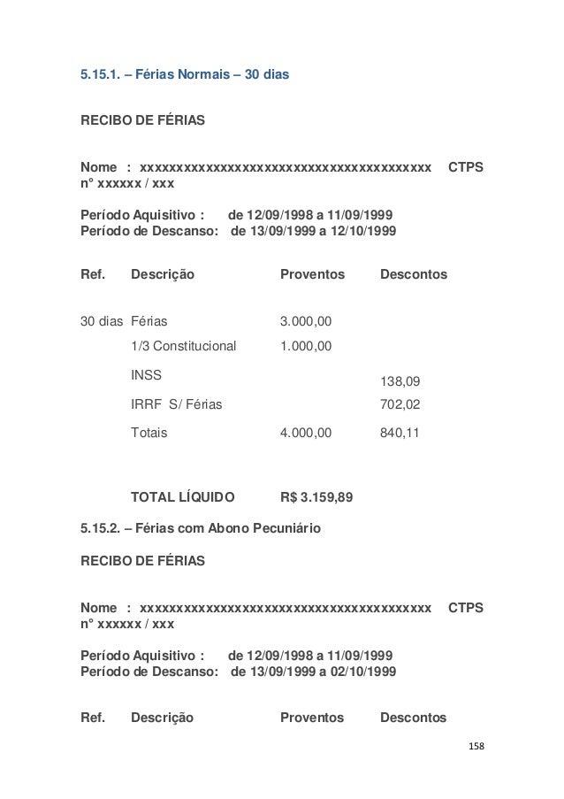 5.15.1. – Férias Normais – 30 dias RECIBO DE FÉRIAS CTPS 158 Nome : xxxxxxxxxxxxxxxxxxxxxxxxxxxxxxxxxxxxxxxx n° xxxxxx / x...