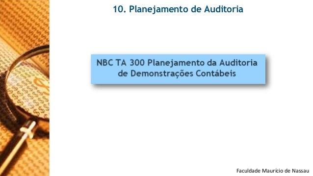 Faculdade Maurício de Nassau  10. Planejamento de Auditoria
