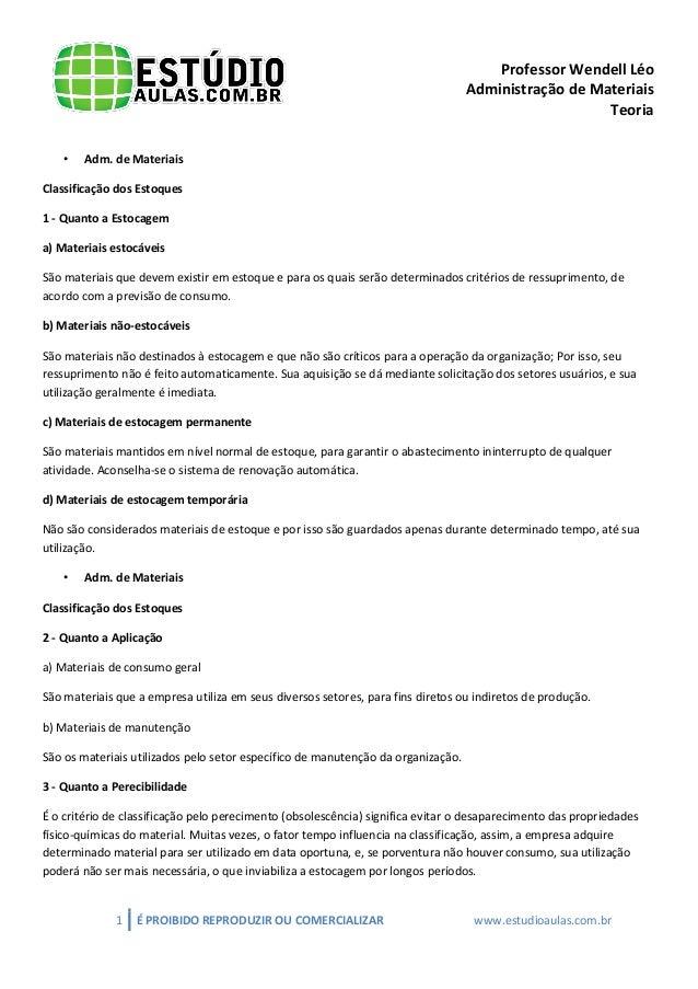 Professor Wendell Léo Administração de Materiais Teoria •  Adm. de Materiais  Classificação dos Estoques 1 - Quanto a Esto...