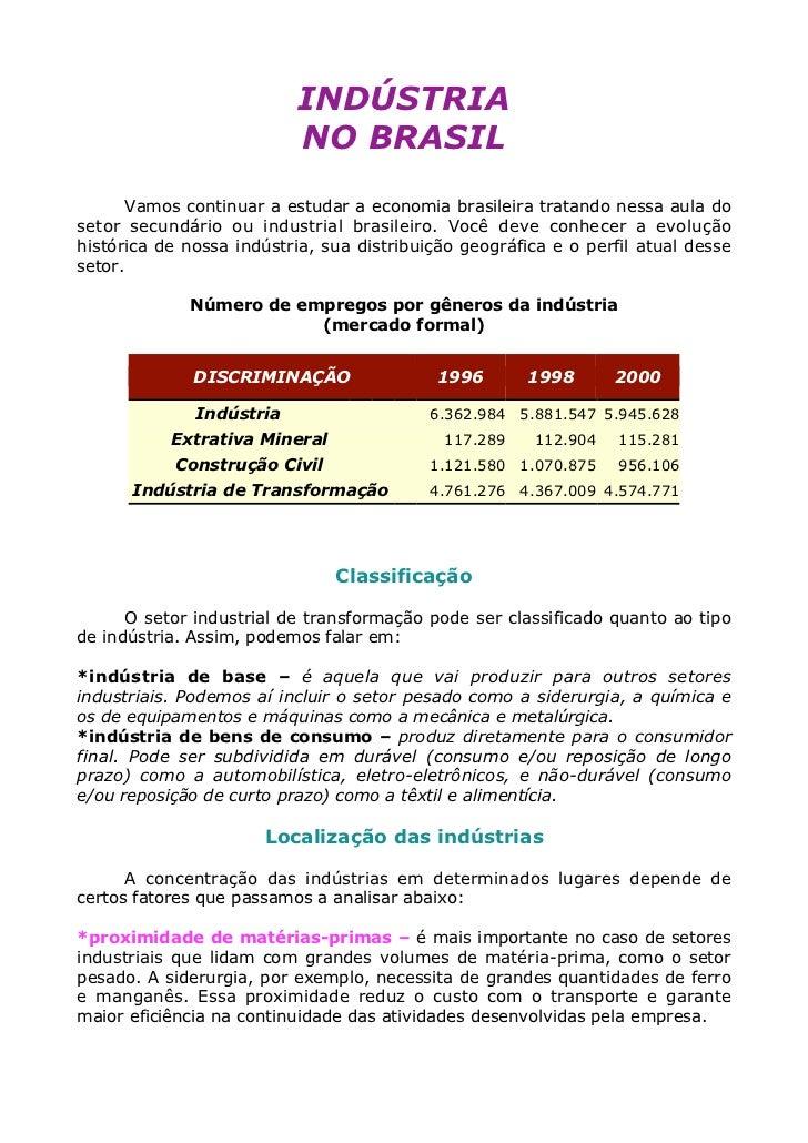INDÚSTRIA                          NO BRASIL       Vamos continuar a estudar a economia brasileira tratando nessa aula dos...