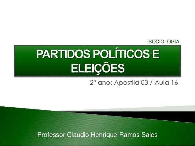2º ano: Apostila 03 / Aula 16 Professor Claudio Henrique Ramos Sales SOCIOLOGIA