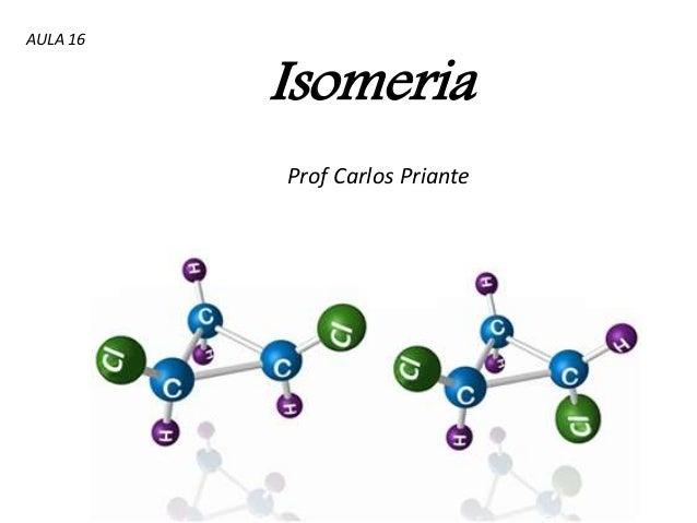 Isomeria Prof Carlos Priante AULA 16