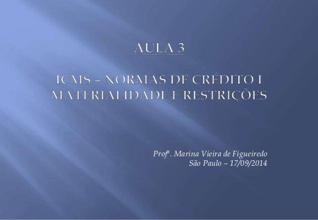 Profª. Marina Vieira de Figueiredo  São Paulo – 17/09/2014