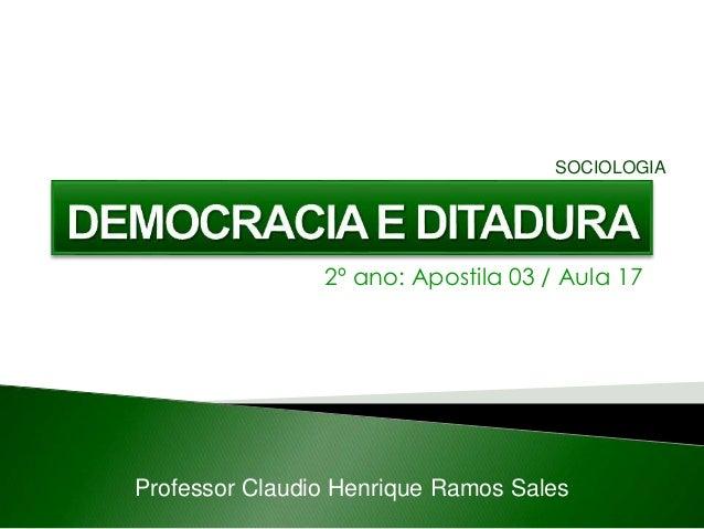 2º ano: Apostila 03 / Aula 17 Professor Claudio Henrique Ramos Sales SOCIOLOGIA