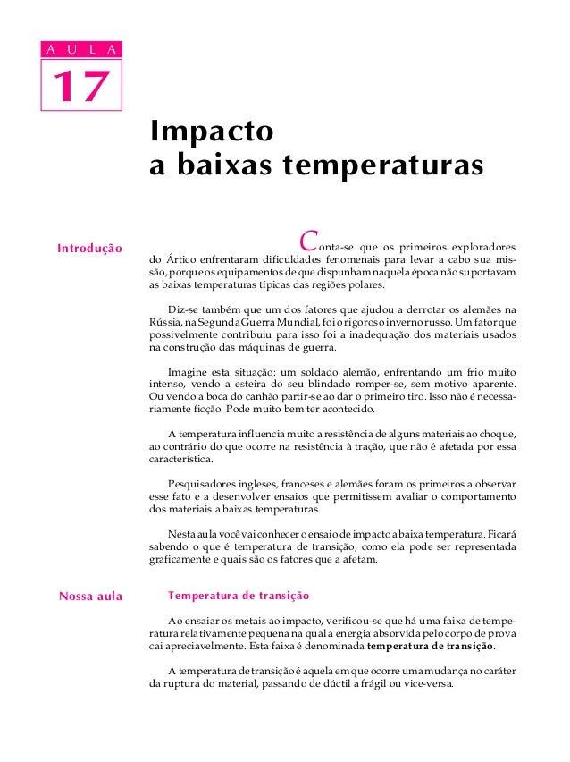 A UA U L A     L A    1717              Impacto              a baixas temperaturas Introdução                             ...