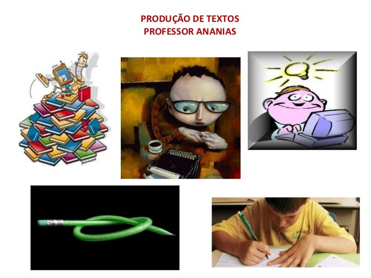 PRODUÇÃO DE TEXTOS PROFESSOR ANANIAS