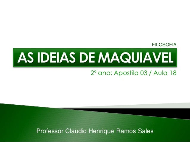 2º ano: Apostila 03 / Aula 18 Professor Claudio Henrique Ramos Sales FILOSOFIA