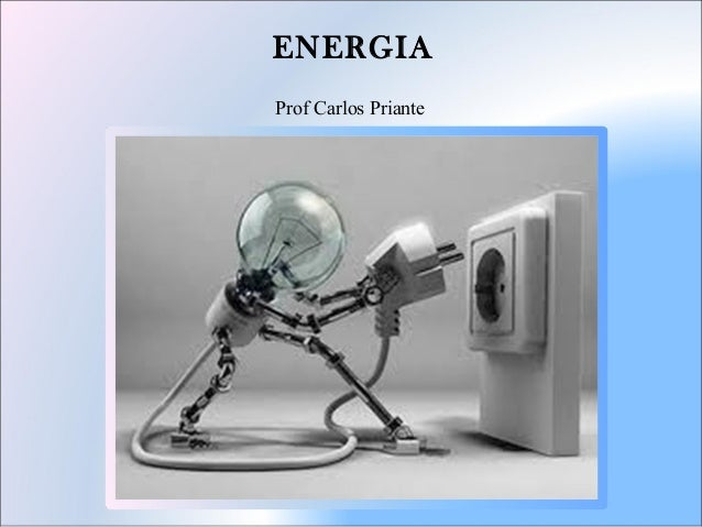 ENERGIA Prof Carlos Priante