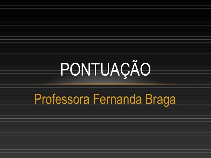 PONTUAÇÃOProfessora Fernanda Braga