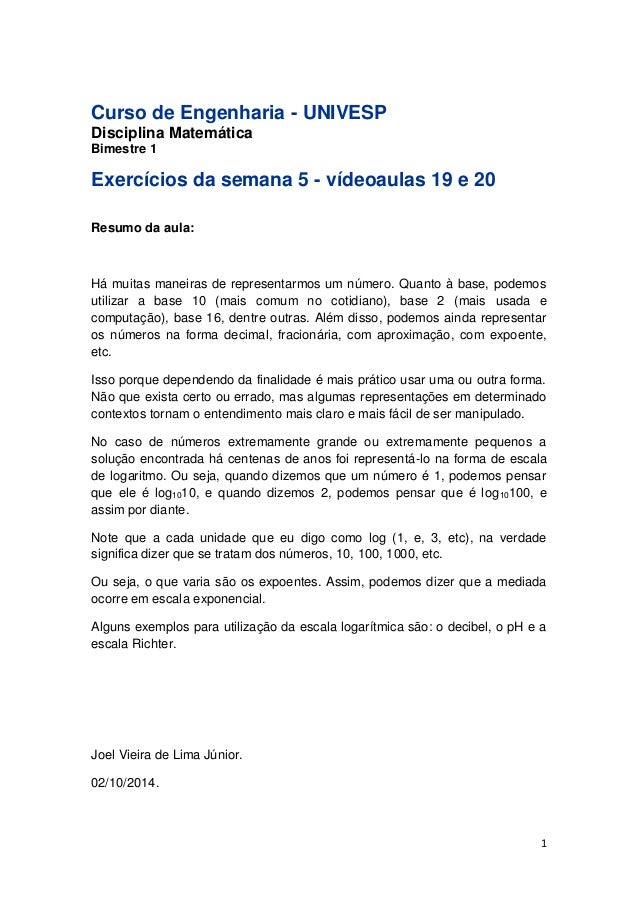 1  Curso de Engenharia - UNIVESP  Disciplina Matemática  Bimestre 1  Exercícios da semana 5 - vídeoaulas 19 e 20  Resumo d...