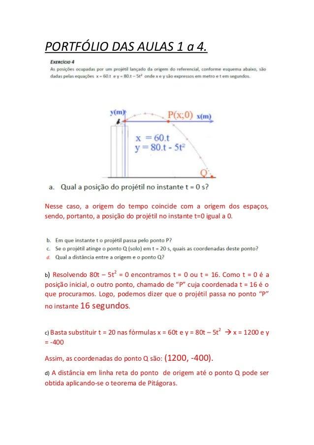 PORTFÓLIO DAS AULAS 1 a 4.  Nesse caso, a origem do tempo coincide com a origem dos espaços,  sendo, portanto, a posição d...