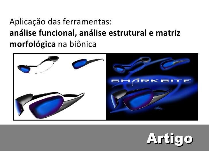 Artigo Aplicação das ferramentas: análise funcional, análise estrutural e matriz morfológica  na biônica