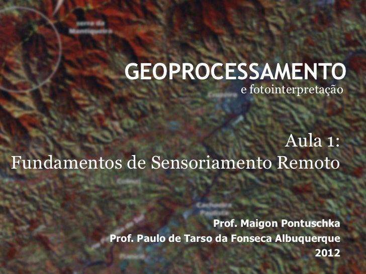 GEOPROCESSAMENTO                                   e fotointerpretação                              Aula 1:Fundamentos de ...