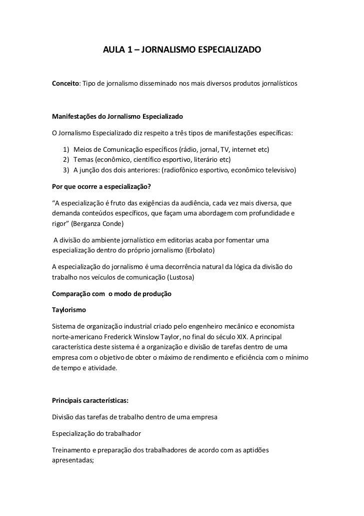 AULA 1 – JORNALISMO ESPECIALIZADOConceito: Tipo de jornalismo disseminado nos mais diversos produtos jornalísticosManifest...