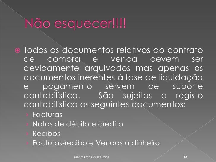 Todos os documentos relativos ao contrato      de compra e venda              devem ser     devidamente arquivados mas ap...
