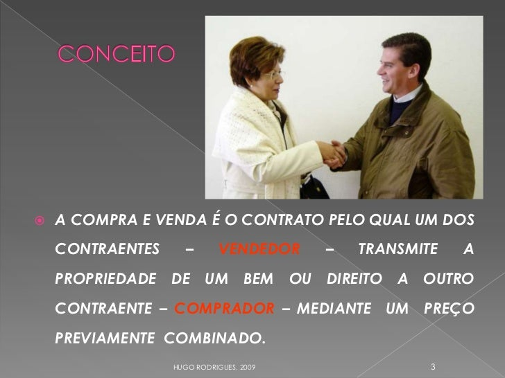 ~                                        A COMPRA E VENDA É O CONTRATO PELO QUAL UM DOS       CONTRAENTES      –       V...