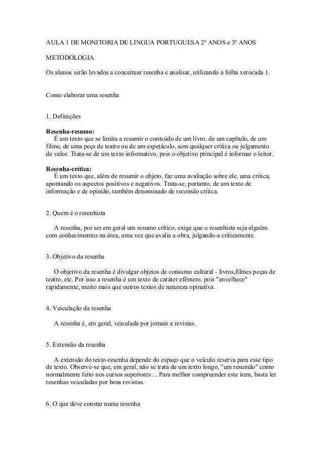 AULA 1 DE MONITORIA DE LINGUA PORTUGUESA 2º ANOS e 3º ANOS  METODOLOGIA  Os alunos serão levados a conceituar resenha e an...
