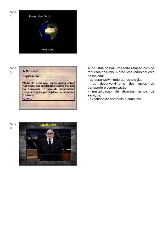 Slide1             Geografia Geral e do Brasil                        PROF. CADUSlide                                     ...
