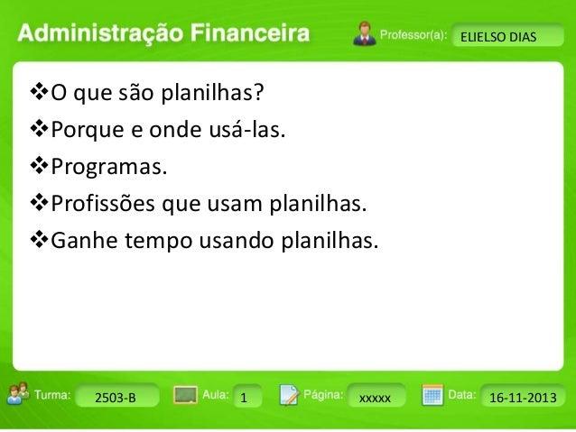 Turma: 2503-B Aula: 10 Pág: 10 a 17 Data: 18-jan-12  2503-B 1 xxxxx 16-11-2013  Instrutor: Ricardo Paladini Matos  ELIELSO...